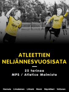 Atleettien neljännesvuosisata - 25 tarinaa MPS Atletico Malmista